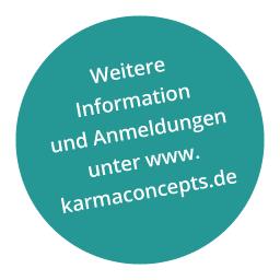 Weitere Information und Anmeldungen unter www. karmaconcepts.de